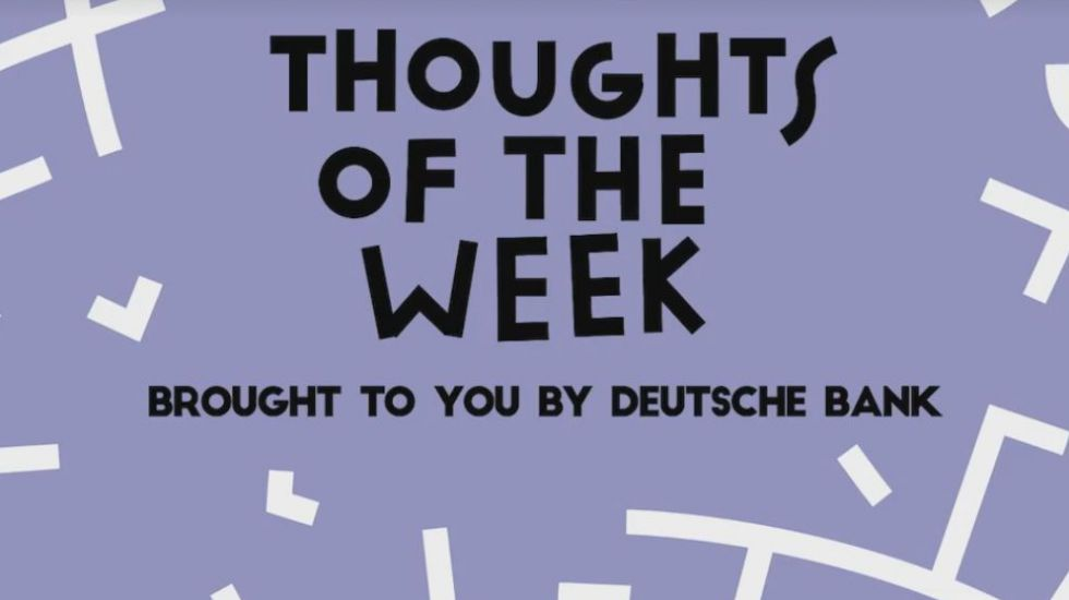 "Schriftzug ""Thoughts of the week - brought to you by Deutsche Bank"""